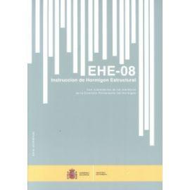 EHE-08. Instrucción de Hormigón Estructural. Con Comentarios de los Miembros de la Comisión Permanente del Hormigón.