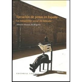 Ejecución de Penas en España La Reinserción Social en Retirada