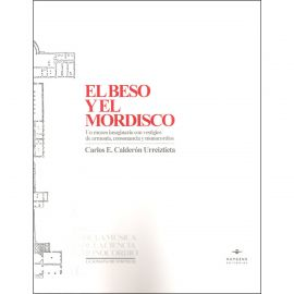 Beso y el mordisco Un Museo Imaginario con Vestigios de Armonía, Consonancia y Monocordios