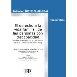 Derecho a la vida familiar de las personas con discapacidad. El derecho español a la luz del artículo 23 de la ConveNción de Nueva York