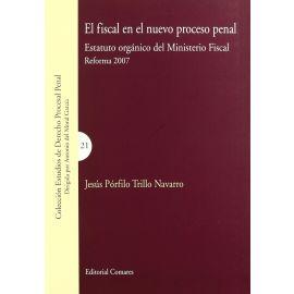 El Fiscal en el Nuevo Proceso Penal. Estatuto Orgánico del Ministerio Fiscal. Reforma 2007.