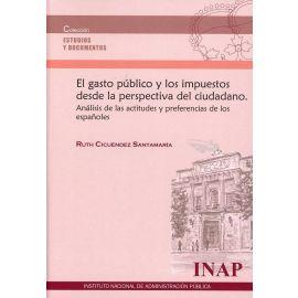 Gasto Público y los Impuestos desde la Perspectiva del Ciudadano. Análisis de las Actitudes y Preferencias de los Españoles
