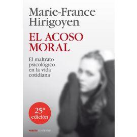Acoso Moral. El Maltrato Psicológico en la Vida Cotidiana