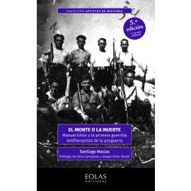 Monte o la muerte. Manuel Girón y la primera guerrilla antifranquista de la posguerra