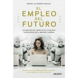 Empleo del Futuro. Un Análisis del Impacto de las Nuevas Tecnologías en el Mercado Laboral