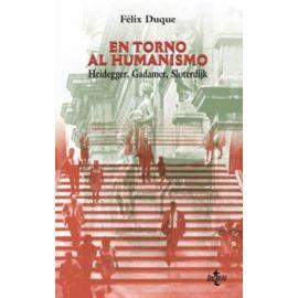 En Torno al Humanismo. Heidegger, Gadamer, Sloterdijk.