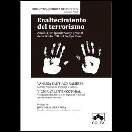 Enaltecimiento del terrorismo. Análisis Jurisprudencial y policial del artículo 578 del Código Penal