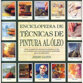 Enciclopedia de Técnicas de Pintura al Óleo. Guía Completa de Técnicas de Pintura al Óleo con Orientaciones minuciosamente detalladas...