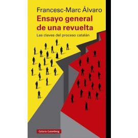 Ensayo general de una revuelta. Las claves del proceso catalán