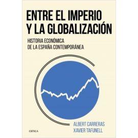 Entre el Imperio y la Globalización. Historia Económica de la España Contemporánea