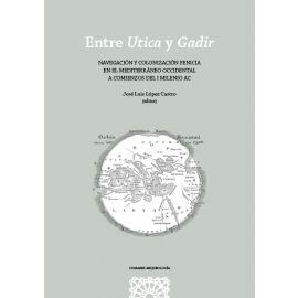 Entre Utica y Gadir. Navegación y colonización fenicia en el mediterráneo occidental a comienzos del I milenio a.c.