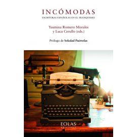 Incómodas. Escritoras españolas en el franquismo