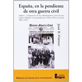 España, en la pendiente de otra guerra civil. Análisis y comparación de los enfrentamientos entre los dos bandos reflejados en los periódicos