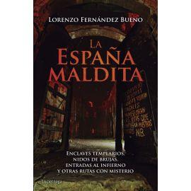 La España Maldita. Enclaves templarios, nidos de brujas,  entradas al infierno y otras rutas con misterio