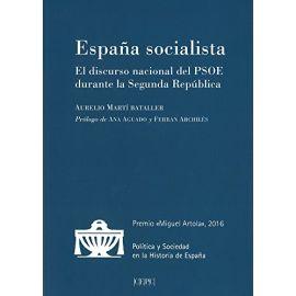 España Socialista. El Discurso Nacional del PSOE durante la Segunda República