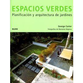 Espacios Verdes. Planificación y Arquitectura de Jardines