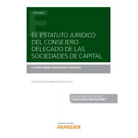 Estatuto jurídico del consejero delegado de las sociedades de capital