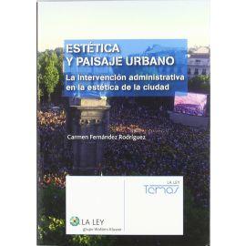 Estética y Paisaje Urbano. La Intervención Administrativa en la Estética de la Ciudad