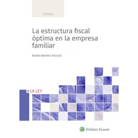La estructura fiscal óptima en la empresa familiar