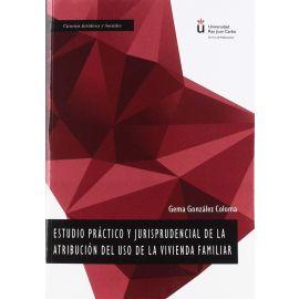 Estudio práctico y jurisprudencial de la atribución del uso de vivienda familiar
