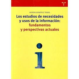 Estudios de Necesidades y Usos de la Información: Fundamentos y Perspectivas Actuales