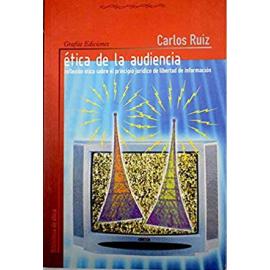 Ética de la Audiencia. Reflexión ética sobre el principio                                            juridico de libertad de información