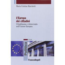 Europa dei cittadini. Cittadinanza e democrazia nell'Unione Europea