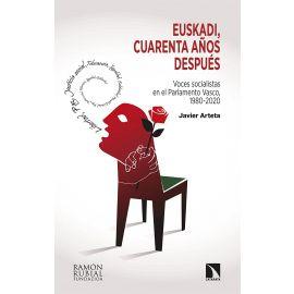 Euskadi, cuarneta años despúes. Voces socialistas en el Parlamento Vasco, 1980-2020