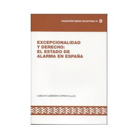 Excepcionalidad y Derecho: El Estado de alarma en España