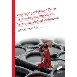 Exclusión y subdesarrollo en el mundo contemporáneo:  la otra cara de la globalización
