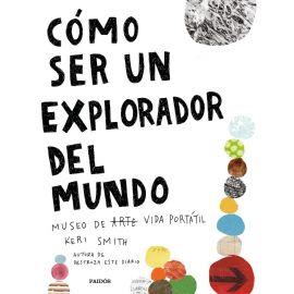 Cómo ser un explorador del mundo. Museo de arte (vida) portátil