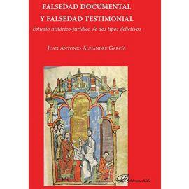 Falsedad Documental y Falsedad Testimonial. Estudio Histórico-Jurídico de Dos Tipos Delictivos