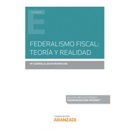 Federalismo fiscal: teoría y realidad
