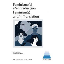 Feminismo (s) y/ en traducción feminism(s) and/in translation