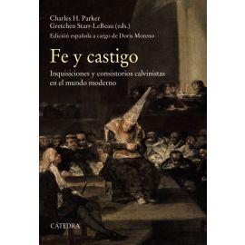 Fe y castigo. Inquisiciones y consistorios calvinistas en el mundo moderno