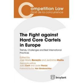 Fight Against Hard Core Cartels in Europe. Trends, Challenges and Best International Practices