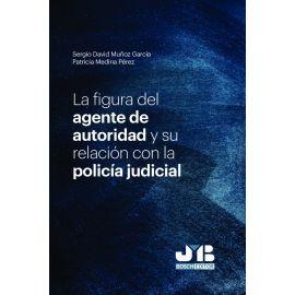 La figura del agente de autoridad y su relación con la policía judicial