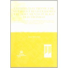 Firma Electrónica de Notarios y Registradores y el Documento Público Electrónico