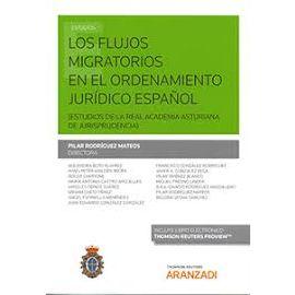 Flujos Migratorios en el Ordenamiento Jurídico Español (Estudios de la Real Academia Asturiana de Jurisprudencia)
