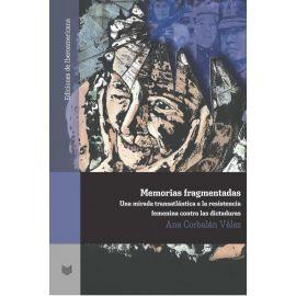 Memorias fragmentadas: mirada trasatlántica a la resistencia femenina contra las dictaduras