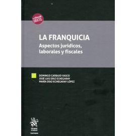 Franquicia. Aspectos Jurídicos, Laborales y Fiscales