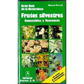 Gran Guía de la Naturaleza. Frutos Silvestres Comestibles y Venenosos
