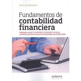 Fundamentos de Contabilidad Financiera Adaptado a los R.D. 1514/2007 Y 1515/2007, DE 16 Noviembre del Plan General de Contabilida