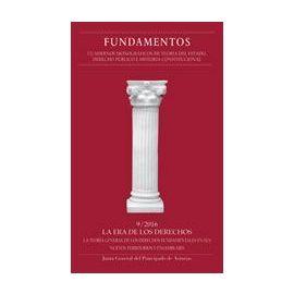 Fundamentos. 9/2016. Cuadernos Monográficos de Teoría del Estado, Derecho Público e Historia Constituconal. La Era de los Derechos