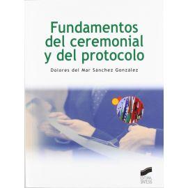 Fundamentos del Ceremonial y del Protocolo