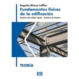 Fundamentos físicos de la edificación. Estática del sólido rígido. Estática de fluidos. Teoría