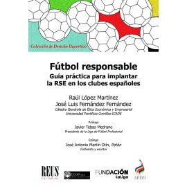 Fútbol responsable. Guía práctica para implantar la RSE en los clubes españoles