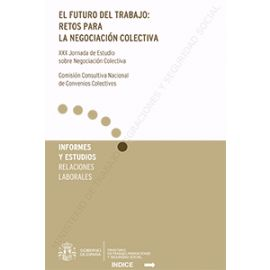 Futuro del Trabajo: Retos para la Negociación Colectiva XXX Jornada de Estudio sobre la Negociación Colectiva