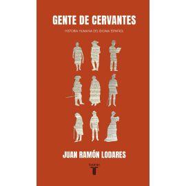Gente de Cervantes: Historia Humana del Idioma Español