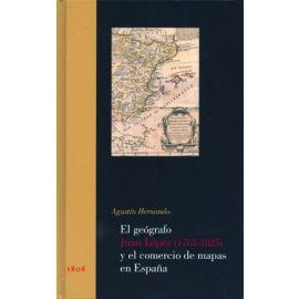Geógrafo Juan López (1765-1825) y el Comercio de Mapas en España